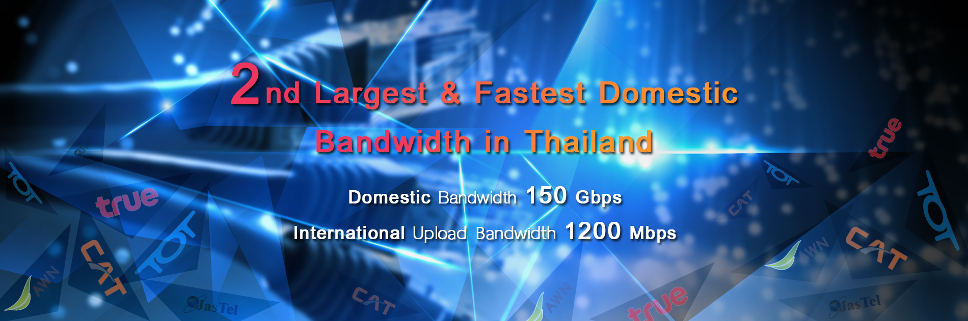 2nd Largest Fastest Domestic Bandwith in Thailand