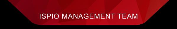 ISPIO MANAGEMENT TEAM